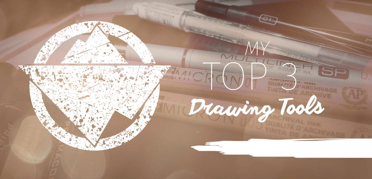 My Top 3 Drawing Tools & Supplies
